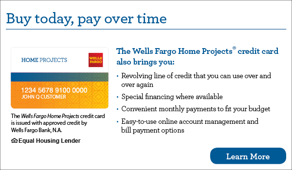 Wells Fargo Home Projects. Buy Today, Pay Over Time